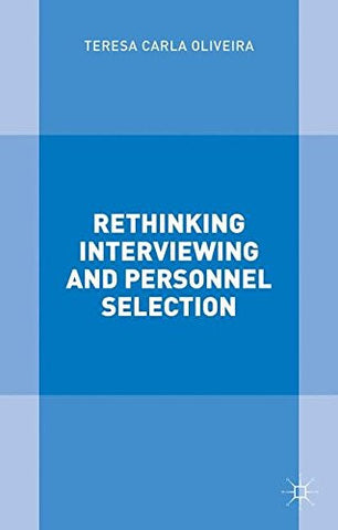 Rethinking Interviewing and Personnel Selection