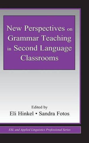 New Perspectives on Grammar Teaching in Second Language Classrooms (ESL & Applied Linguistics Professional Series)
