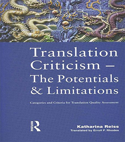 Translation Criticism- Potentials and Limitations: Categories and Criteria for Translation Quality Assessment