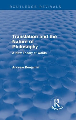 Translation and the Nature of Philosophy (Routledge Revivals): A New Theory of Words