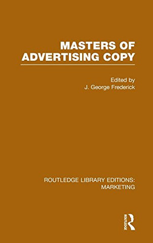 Routledge Library Editions: Marketing (27 vols): Masters of Advertising Copy (RLE Marketing)