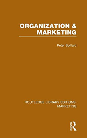 Organization and Marketing (RLE Marketing) (Routledge Library Editions: Marketing)