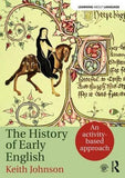 The History of Early English: An activity-based approach (Learning about Language)