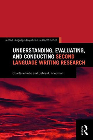 Understanding, Evaluating, and Conducting Second Language Writing Research (Second Language Acquisition Research Series)