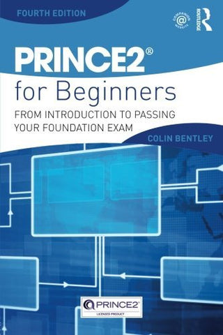 PRINCE2 For Beginners: From Introduction To Passing Your Foundation Exam