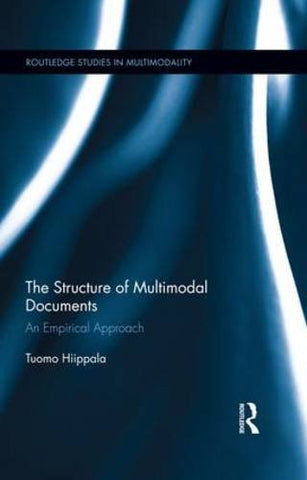The Structure of Multimodal Documents: An Empirical Approach (Routledge Studies in Multimodality)