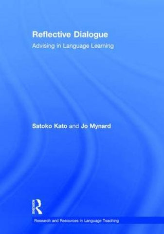 Reflective Dialogue: Advising in Language Learning (Research and Resources in Language Teaching)