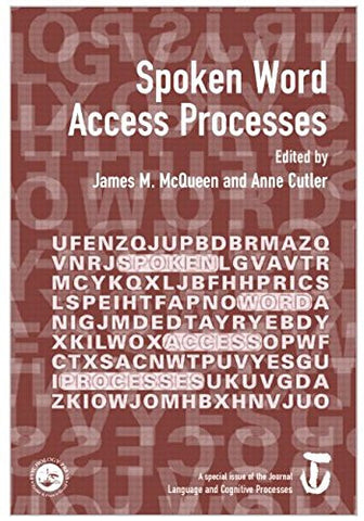Spoken Word Access Processes (SWAP): A Special Issue of Language and Cognitive Processes