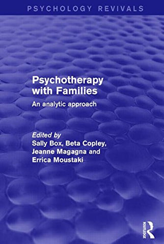 Psychotherapy with Families: An Analytic Approach (Psychology Revivals)