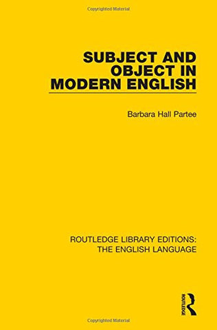 Subject and Object in Modern English (Routledge Library Edition: The English Language)