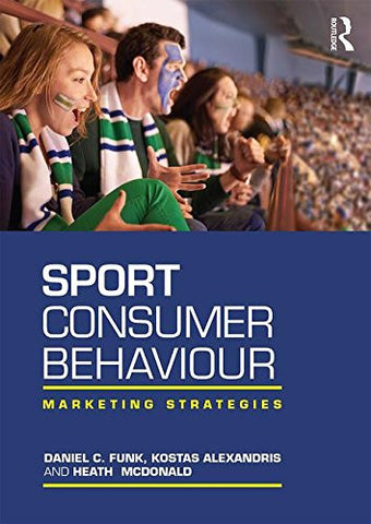 Sport Consumer Behaviour: Marketing Strategies