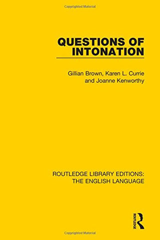Routledge Library Editions: The English Language: Questions of Intonation (Routledge Library Edition: The English Language)