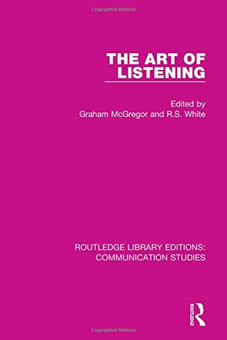 The Art of Listening (Routledge Library Editions: Communication Studies) (Volume 7)
