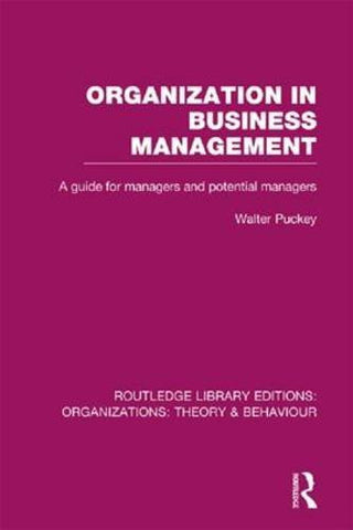 Organization in Business Management (RLE: Organizations): A Guide for Managers and Potential Managers