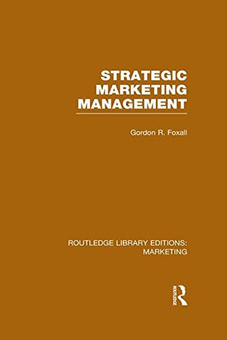 Strategic Marketing Management (RLE Marketing) (Routledge Library Editions: Marketing)