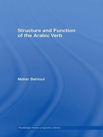 Structure and Function of the Arabic Verb (Routledge Arabic Linguistics Series)