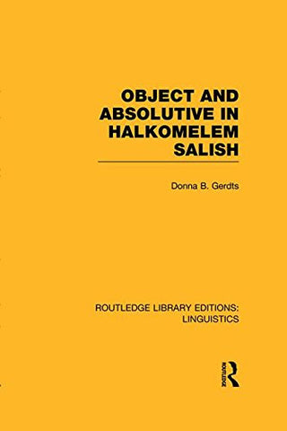 Object and Absolutive in Halkomelem Salish (Routledge Library Editions: Linguistics)