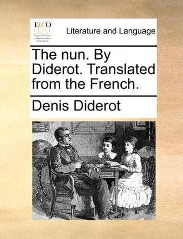 The nun. By Diderot. Translated from the French.
