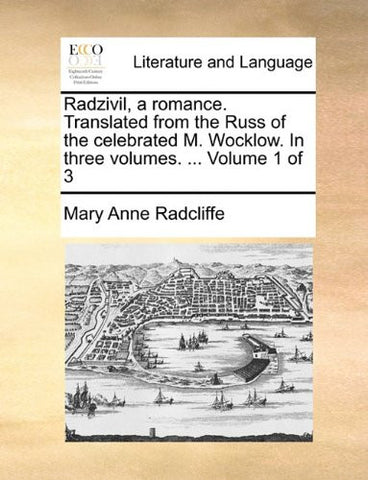 Radzivil, a romance. Translated from the Russ of the celebrated M. Wocklow. In three volumes. ...  Volume 1 of 3