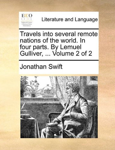 Travels into several remote nations of the world. In four parts. By Lemuel Gulliver, ...  Volume 2 of 2