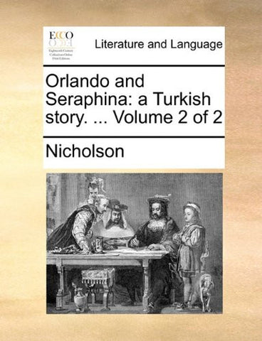 Orlando and Seraphina: a Turkish story. ...  Volume 2 of 2