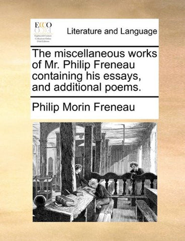 The miscellaneous works of Mr. Philip Freneau containing his essays, and additional poems.