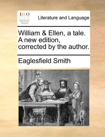 William & Ellen, a tale. A new edition, corrected by the author.
