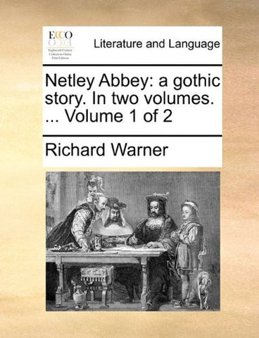 Netley Abbey: a gothic story. In two volumes. ...  Volume 1 of 2