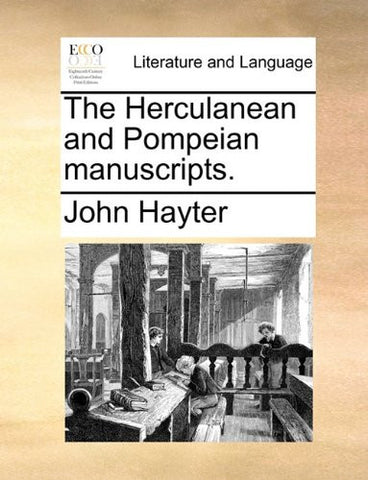 The Herculanean and Pompeian manuscripts.
