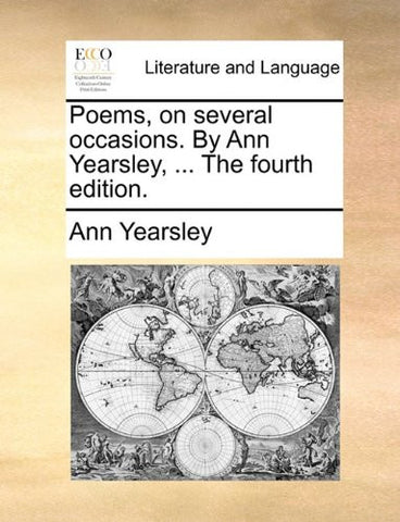 Poems, on several occasions. By Ann Yearsley, ... The fourth edition.