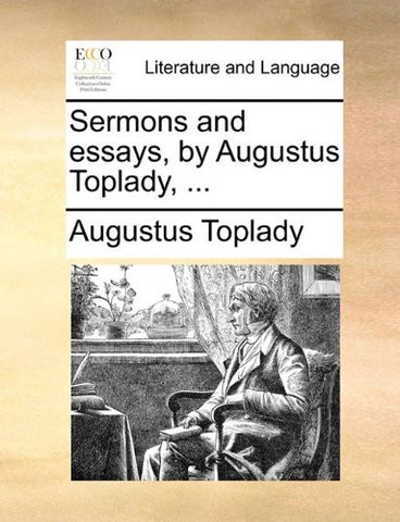 Sermons and essays, by Augustus Toplady, ...
