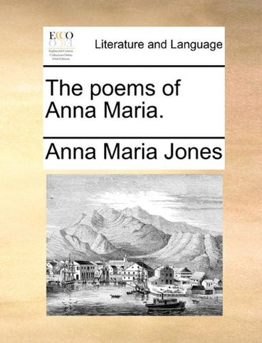 The poems of Anna Maria.