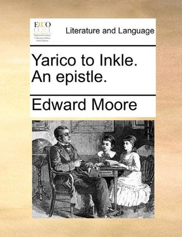 Yarico to Inkle. An epistle.