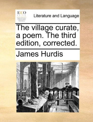 The village curate, a poem. The third edition, corrected.