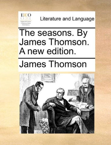 The seasons. By James Thomson. A new edition.