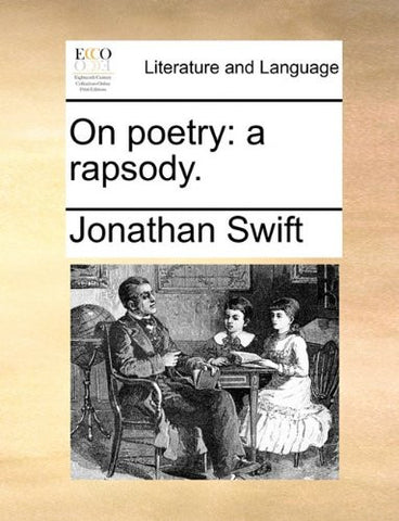 On poetry: a rapsody.