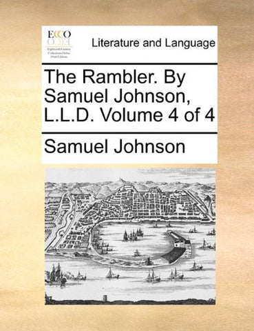 The Rambler. By Samuel Johnson, L.L.D.  Volume 4 of 4