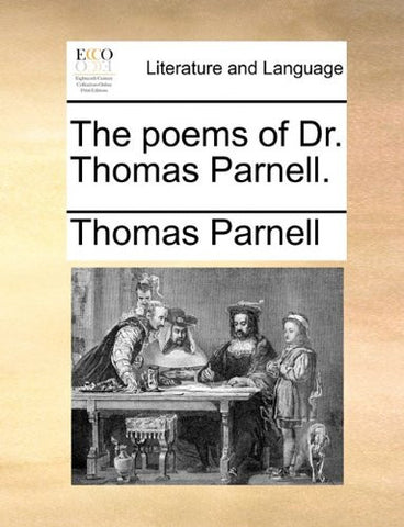 The poems of Dr. Thomas Parnell.