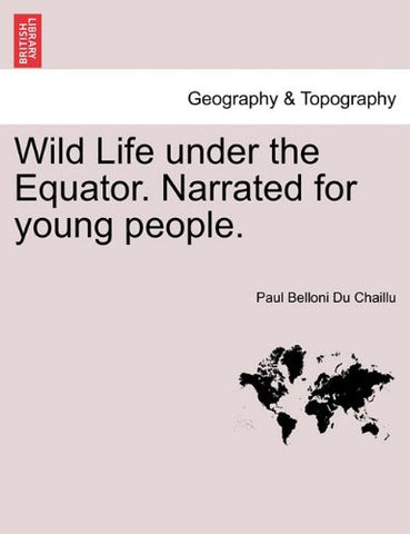 Wild Life under the Equator. Narrated for young people.