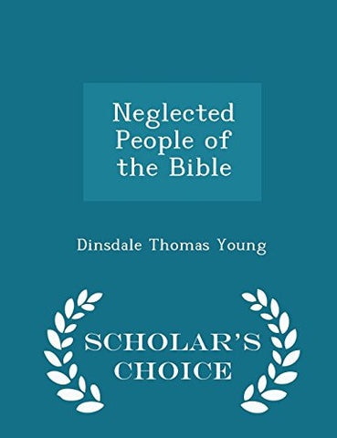 Neglected People of the Bible - Scholar's Choice Edition