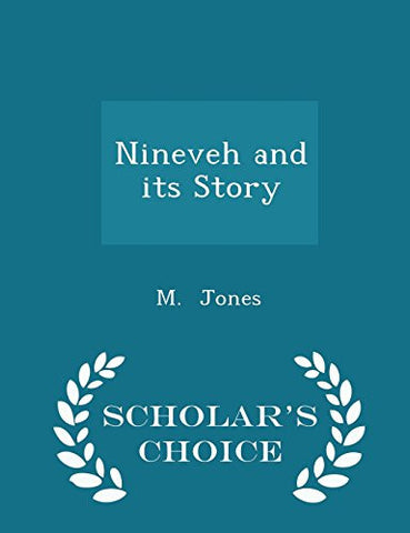 Nineveh and its Story - Scholar's Choice Edition