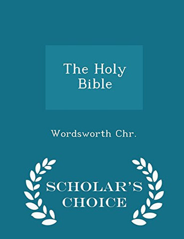The Holy Bible - Scholar's Choice Edition