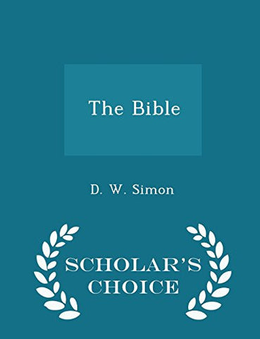 The Bible - Scholar's Choice Edition