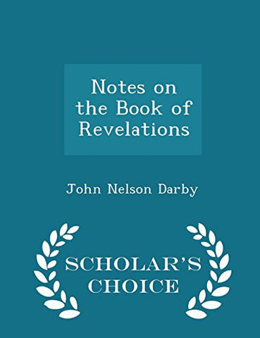 Notes on the Book of Revelations - Scholar's Choice Edition