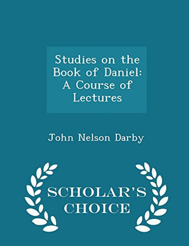 Studies on the Book of Daniel: A Course of Lectures - Scholar's Choice Edition