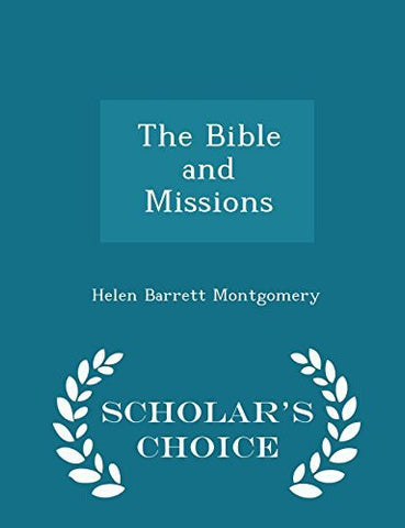 The Bible and Missions - Scholar's Choice Edition