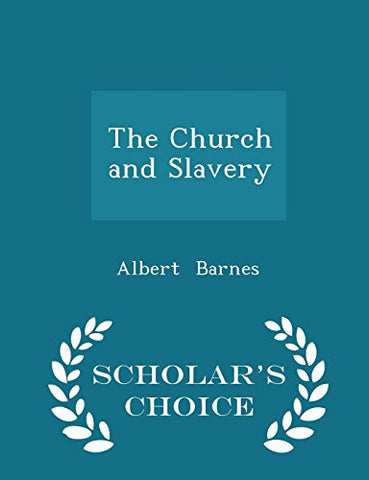 The Church and Slavery - Scholar's Choice Edition