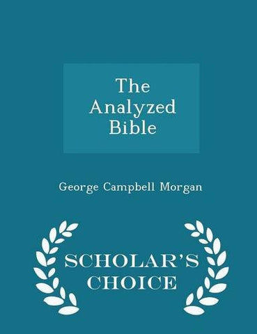 The Analyzed Bible - Scholar's Choice Edition