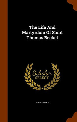 The Life And Martyrdom Of Saint Thomas Becket