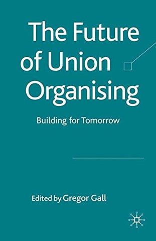 The Future of Union Organising: Building for Tomorrow